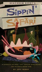 Beachbum Berry's Sippin' Safari