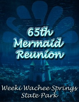 65th Anniversary Mermaid Reunion at Weeki Wachee Springs