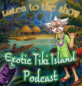 The Exotic Tiki Island podcast