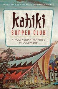 Kahiki Supper Club: A Polynesian Paradise in Columbus