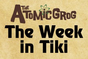 The Week in Tiki