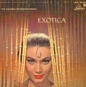 Martin Denny's 'Exotica' album