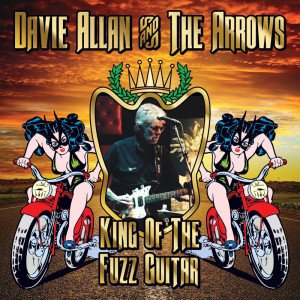 Davie Allan and the Arrows: King of the Fuzz Guitar