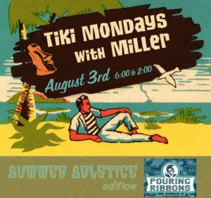 Tiki Mondays with Miller: Summer Solstice Edition