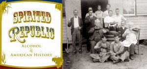 Spirited Republic: Alcohol in American History