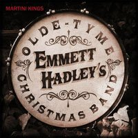Emmett Hadleys Olde Tyme Christmas Band by the Martini Kings