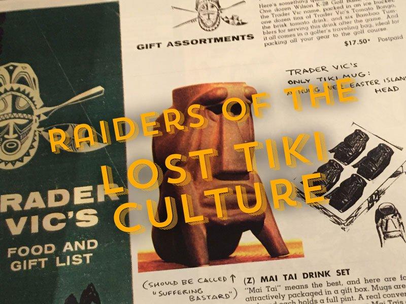Raiders of the Lost Tiki Culture