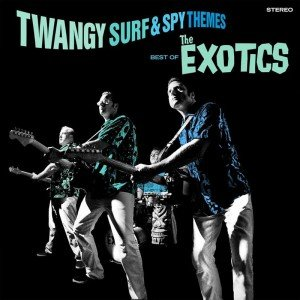 The Exotics: Twangy Surf & Spy Themes