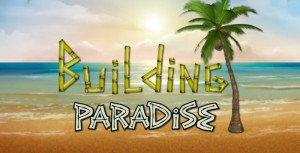 Building Paradise