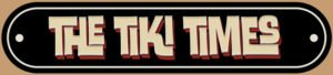 The Tiki Times