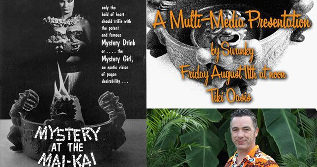 Mai-Kai: History and Mystery of the Iconic Tiki Restaurant presentation at Tiki Oasis 2017