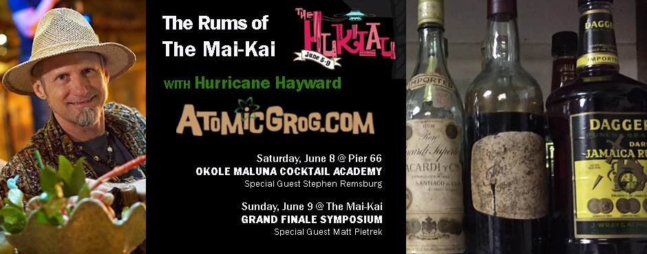 The Rums of The Mai-Kai, presented by The Atomic Grog at The Hukilau 2019