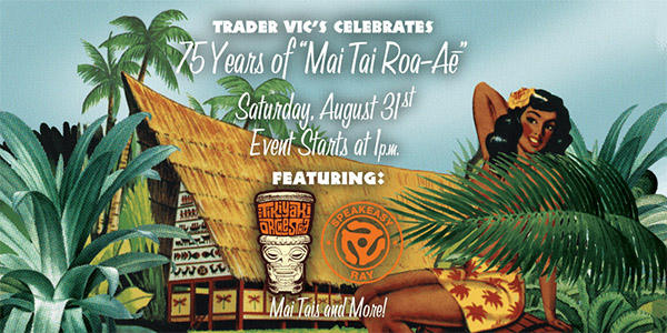 75th Mai Tai Celebration at Trader Vic's