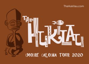 The Hukilau (MO)RE (ALO)HA Tour 2020