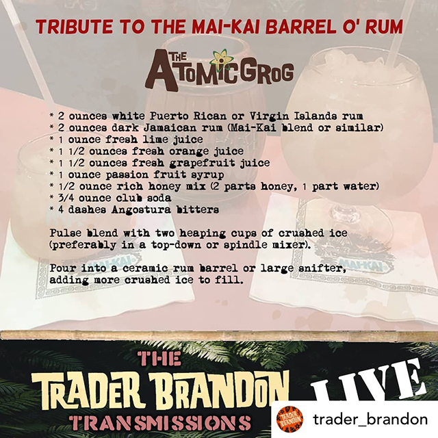 The Atomic Grog's tribute to The Mai-Kai's Barrel O' Rum, as seen on The Trader Brandon Transmissions