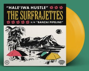 The Surfrajettes' new single from Hi-Tide Recordings features two songs on limited yellow vinyl, plus free downloads