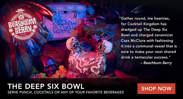 The latest Beachbum Berry collaboration with Cocktail Kingdom is the Deep Six Bowl (designed by Cass McClure), which holds 40 ounces of your favorite deadly concoction