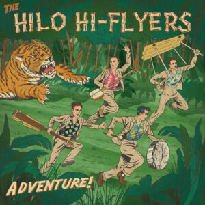 Adventure is the debut LP by The Hilo Hi-Flyers on Hi-Tide Recordings
